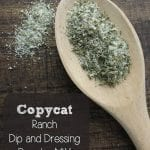 Copycat ranch dip and dressing powder mix is a super addition to any spice rack. There are so many tasty recipes besides ranch dressing that you can use the powdered ranch mix in. We have found that it is super easy and less expensive to make our own.