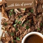 INSTANT POT ROAST BEEF WITH LOTS OF GRAVY IN A BOWL