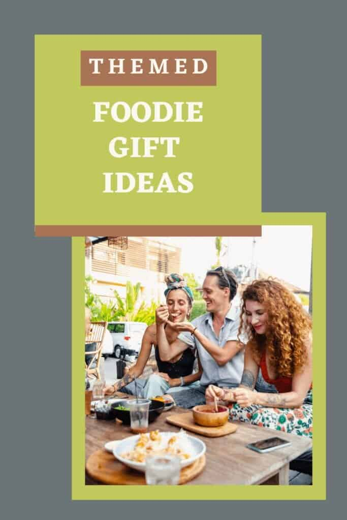 Themed Gift Ideas for foodie friends