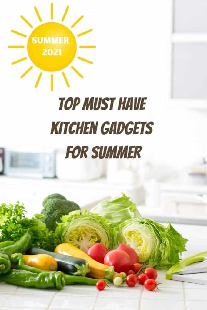 Top Must Have Kitchen Gadgets For Summer
