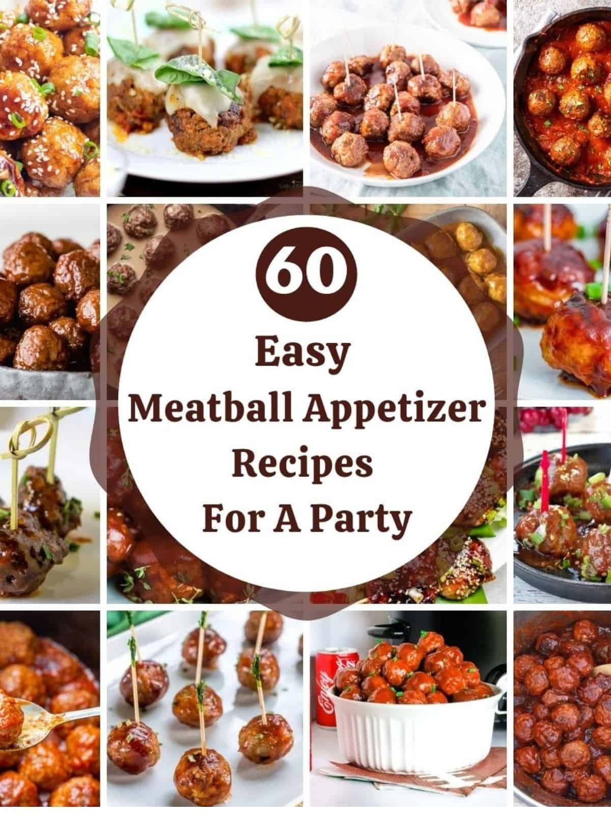 60 Easy Meatball Appetizer Recipes For A Party with pictures of different recipes