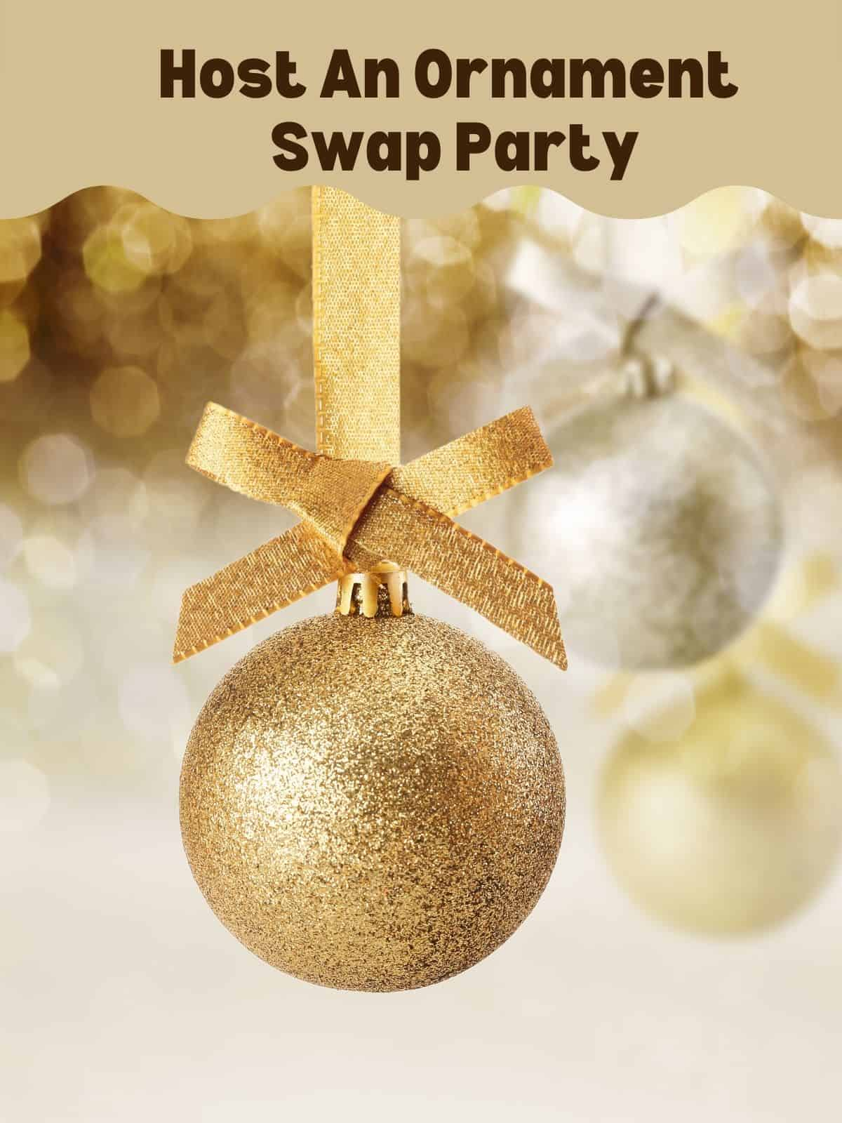 Host An Ornament Swap Party with gold and silver christmas balls